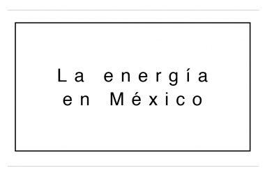 Sobre la Reforma Energética